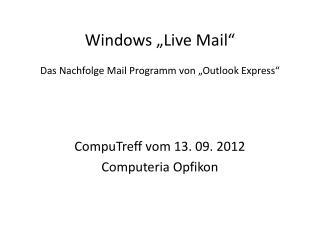 """Windows """"Live Mail """" Das Nachfolge Mail Programm von """"Outlook Express """""""