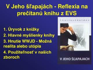 VJeho šľapajách - Reflexia na prečítanú knihu zEVS