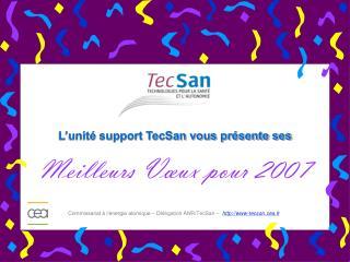 L'unité support TecSan vous présente ses