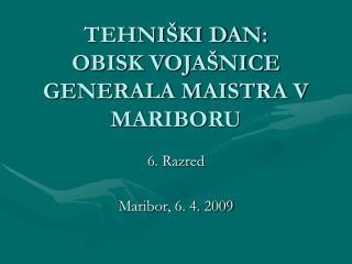 TEHNIŠKI DAN: OBISK VOJAŠNICE GENERALA MAISTRA V MARIBORU