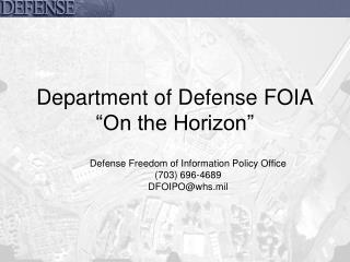 Department of Defense FOIA  On the Horizon