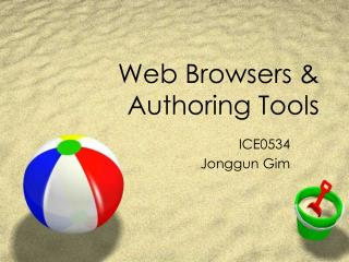 Web Browsers & Authoring Tools