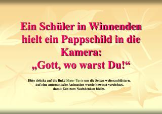 """Ein Schüler in Winnenden hielt ein Pappschild in die Kamera:  """"Gott, wo warst Du!"""""""