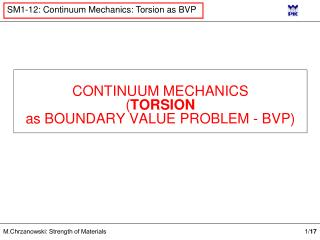 CONTINUUM MECHANICS ( TORSION as BOUNDARY VALUE PROBLEM - BVP )