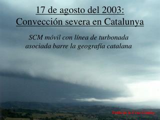 17 de agosto del 2003: Convección severa en Catalunya
