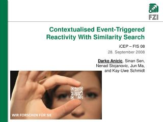 Contextualised Event-Triggered Reactivity With Similarity Search iCEP – FIS 08  28. September 2008