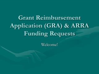 Grant Reimbursement Application GRA  ARRA Funding Requests