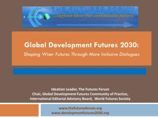 Global Development Futures 2030:  Shaping Wiser Futures Through More Inclusive Dialogues