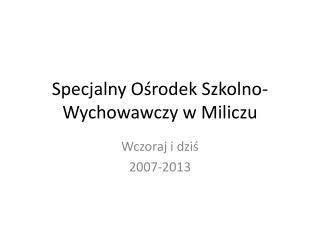 Specjalny Ośrodek Szkolno- Wychowawczy w Miliczu