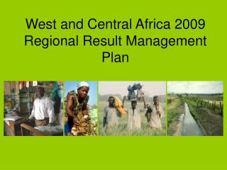 West and Central Africa 2009 Regional Result Management Plan