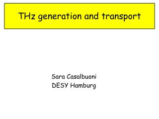 THz generation and transport
