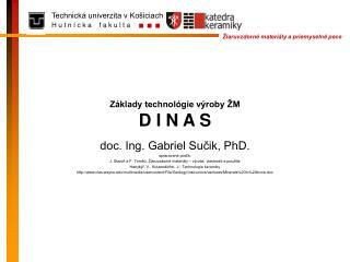 Základy technológie výroby ŽM D I N A S