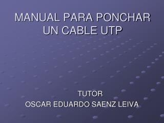 MANUAL PARA PONCHAR UN CABLE UTP