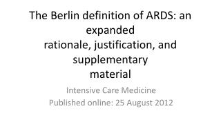 The Berlin definition of ARDS: an expanded rationale, justification, and supplementary material