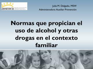 Normas que propician el uso de  alcohol  y otras drogas en el contexto familiar
