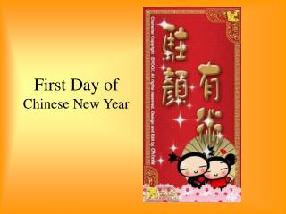 First Day of  Chinese New Year