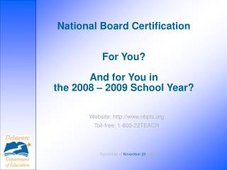 National Board Certification   For You    And for You in  the 2008   2009 School Year