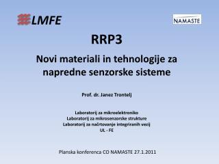 RRP3   Novi materiali in tehnologije za napredne senzorske sisteme Prof. dr. Janez Trontelj