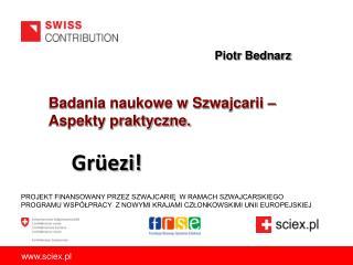 Badania naukowe w Szwajcarii – Aspekty praktyczne.