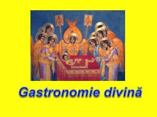 Gastronomie divină
