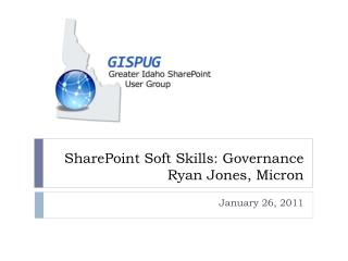SharePoint Soft  Skills: Governance Ryan Jones, Micron