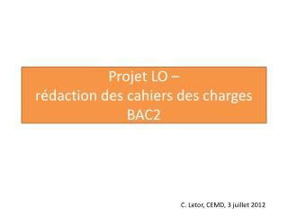 Projet LO –  rédaction des cahiers des charges BAC2