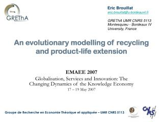 An evolutionary modelling of recycling and product-life extension