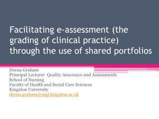 Facilitating e-assessment (the grading of clinical practice)  through the use of shared portfolios