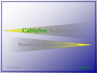 Cable free Solutions