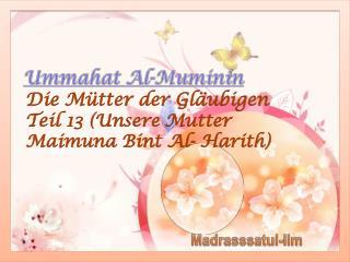 Die Mütter der  Gläubigen Teil  13  ( Unsere  Mutter  Maimuna Bint  Al-  Harith )