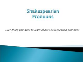 Everything you want to learn about Shakespearian pronouns
