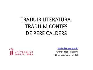 TRADUIR LITERATURA. TRADUÏM CONTES  DE PERE CALDERS
