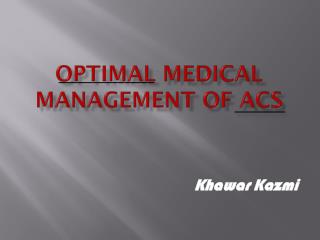 Optimal Medical Management of ACS