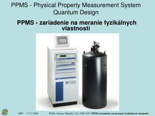 PPMS  -  Physical Property Measurement System Quantum Design