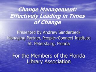 Change Management: Effectively Leading in Times of Change