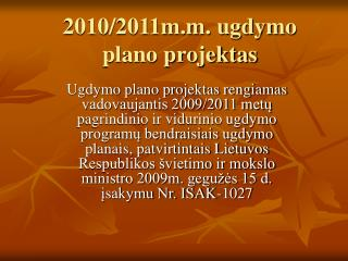 2010/2011m.m. ugdymo plano projektas