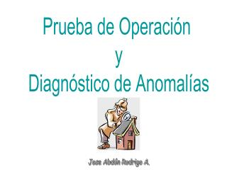 Prueba de Operaci�n  y Diagn�stico de Anomal�as