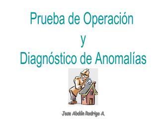 Prueba de Operación  y Diagnóstico de Anomalías
