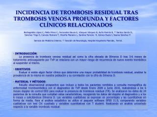 INCIDENCIA DE TROMBOSIS RESIDUAL TRAS TROMBOSIS VENOSA PROFUNDA Y FACTORES CLÍNICOS RELACIONADOS