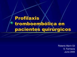 Profilaxis tromboembólica en pacientes quirúrgicos