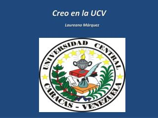Creo en la UCV Laureano Márquez