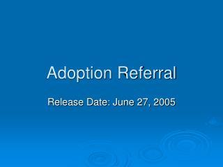 Adoption Referral