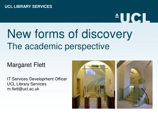 New forms of discovery The academic perspective