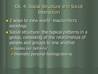 Ch. 4: Social Structure and Social Interaction