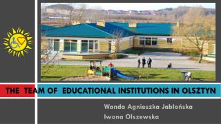 THE  TEAM OF  EDUCATIONAL INSTITUTIONS IN OLSZTYN