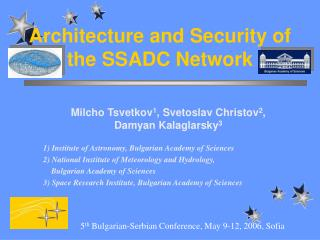 Architecture and Security of the SSADC Network