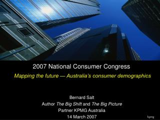 2007 National Consumer Congress Mapping the future — Australia's consumer demographics