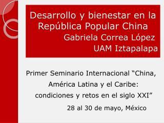 Desarrollo y bienestar en la República Popular China Gabriela Correa López UAM Iztapalapa