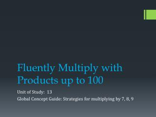 Fluently Multiply with Products up to  100