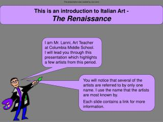 This is an introduction to Italian Art - The Renaissance